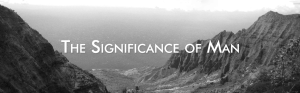 the significance of man