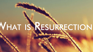 what is resurrection; resurrection images